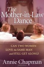 The Mother-in-Law Dance: Can Two Women Love the Same Man and Still Get Along? by