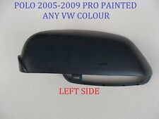 VW POLO WING MIRROR COVER LEFT SIDE 2005-2009 (NEW) PAINTED ANY VW COLOUR