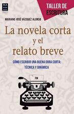 LA NOVELA CORTA Y EL RELATO BREVE / THE NOVELLA AND THE SHORT STORY - ALONSO, MA