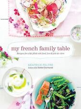 My French Family Table : Recipes for a Life Filled with Food, Love, and Joie...