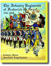 The Infantry Regiments of Frederick the Great, 1756-1763 by Gunther Dorn and...