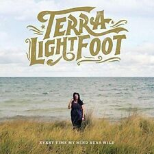 Every Time My Mind Runs Wild by Terra Lightfoot (CD, Aug-2016, Sonic Unyon)