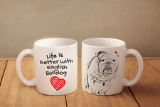 "Englische Bulldogge - ein Becher ""Life is better with"" Subli Dog, CH"