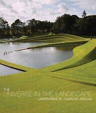 The Universe in the Landscape: Landforms by Charles Jencks, Jencks, Charles