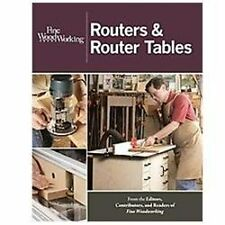 New Best of Fine Woodworking Ser.: Routers and Router Tables by Fine...