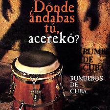 Donde Andabas Tu Acereko, Rumberos De Cuba, Very Good Import
