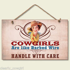 #8438 -- HIGHLAND GRAPHICS COWGIRLS ARE LIKE BARBED WIRE DECORATIVE WOOD SIGN