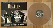 Beatles / Greatest Hits Live On Air 1963-64 Limited Edition Brown Vinyl like new
