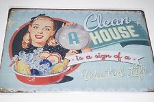 Tin Metal Sign Rustic ladies mans cave shed Fun humor Clean house waste life