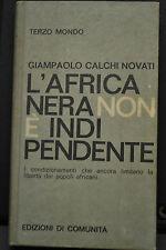 Giampaolo Calchi Novati, L'AFRICA NERA NON E' INDIPENDENTE, 1964.