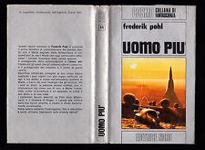 COSMO ARGENTO N. 64 FREDERIK POHL UOMO PIU' - EDITRICE NORD 1977 1° EDIZIONE