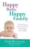 Happy Baby, Happy Family by Sarah Beeson MBE NEW