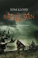 The Ragged Man: Book Four of The Twilight Reign by Tom Lloyd (Paperback, 2011)