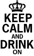 Keep Calm And Drink On Window Wall Decal Kitchen Bar Man Cave Lounge Party Room