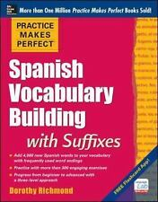 Practice Makes Perfect Spanish Vocabulary Building with Suffixes Practice Makes