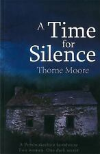 A TIME FOR SILENCE - MOORE, THORNE - NEW PAPERBACK BOOK
