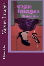 Jolie Gentil Cozy Mystery: Vague Images by Elaine Orr (2014, Paperback)
