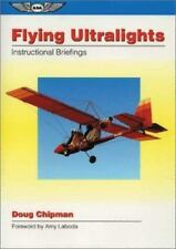 Flying Ultralights: Instructional Briefings by Doug Chipman