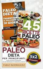 Paleo Dieta: Paleo Dieta per Principianti + 45 Ricette Paleo per Persone...