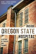 Landmarks: Inside Oregon State Hospital : A History of Tragedy and Triumph by...