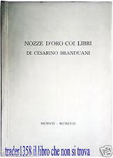 Nozze d'oro coi libri CESARINO BRANDUANI autografato 1957