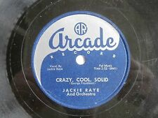 Crazy, Cool, Solid Jackie Raye Rock 'N Roll 1953 Arcade Label Record Mega Rare !