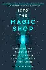 Dr. James R. Doty - Into the Magic Shop