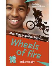 London 2012 Novel: Wheels of Fire, Robert Rigby, New Book