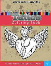 NEW Coloring Books for Grown Ups: Tattoo Coloring Book by Chiquita Publishing