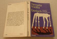 1973 = L'ARMATA TRADITA = GERLACH..TASCABILI GARZANTI.. ETNA