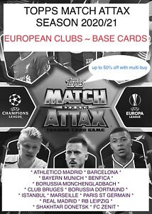 2020/21 TOPPS MATCH ATTAX ~ EUROPEAN CLUBS BASE CARDS ~ 50% off with multi buy