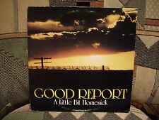 GOOD REPORT - A Little Bit Homesick - WHEEL 1001  LP   Colorado folk pop rock
