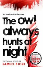 The Owl Always Hunts at Night: (Munch and Krüger Book 2),Samuel Bjork
