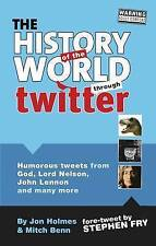 The History of the World Through Twitter, Mitch Benn, Jon Holmes
