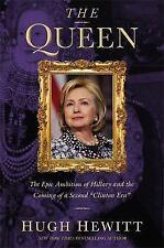 THE QUEEN* 320 Pages HUGH HEWITT Hard Cover Book HILLARY CLINTON Politics NEW!