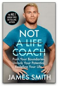 Not a Life Coach Push Your Boundaries by James Smith