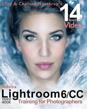 Adobe Lightroom 6 / CC Video Book: Training for Photographers by Tony Northrup