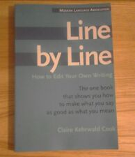 LINE BY LINE How to Edit Your Own Writing. Claire Kehrwald Cook. PB BOOK. USA.