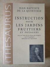 J. B. DE LA QUINTINIE : INSTRUCTION POUR LES JARDINS FRUITIERS ET POTAGERS. 1999