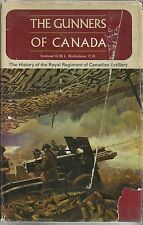 The Gunners of Canada: The History of the Royal Regiment of Canadian Artillery
