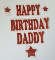 Happy Birthday Daddy Iron on glitter transfer in 17 colours size 20cm x 2.5cm