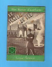 ►FERENCZI -MON ROMAN D'AVENTURES n°279 - LE TEMPLE DE FEU - ALEX PECK - 1954