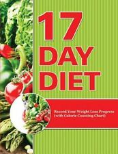 17 Day Diet : Record Your Weight Loss Progress (with Calorie Counting Chart)...