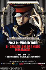 "G-DRAGON ""ONE OF A KIND IN MALAYSIA 2013 WORLD TOUR"" KUALA LUMPUR CONCERT POSTER"