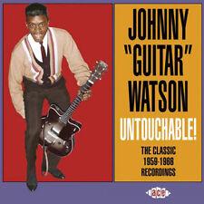 "JOHNNY 'GUITAR' WATSON  ""UNTOUCHABLE! - THE CLASSIC 1959-1966 RECORDINGS"""