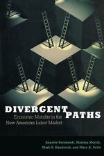 Divergent Paths: Economic Mobility in the New American Labor Market, Handcock, M