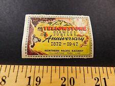 1947 Yellowstone Diamond Jubilee Northern Pacific Railway Poster Stamp Label