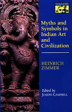 Good, Myths and Symbols in Indian Art and Civilization (Works by Heinrich Zimmer