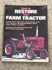 How to Restore Your Farm Tractor by Robert N. Pripps MK