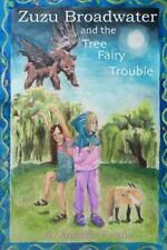 Zuzu Broadwater and the Tree Fairy Trouble (Paperback or Softback)